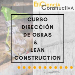 Curso Dirección de Obras y Lean Construction