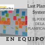 Last Planner System, el poder de la planificación en equipo