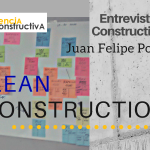 Entrevista Constructiva #2. Lean Construction con Juan Felipe Pons