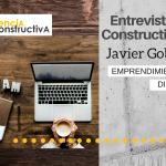 Entrevista Constructiva #4. Emprendimiento digital con Javier Gobea